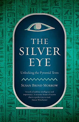 9781784972387: The Silver Eye: Unlocking the Pyramid Texts