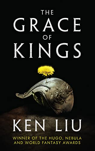 9781784973216: The Grace of Kings (The Dandelion Dynasty)