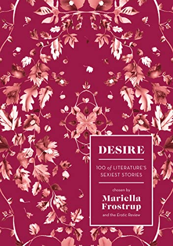 9781784975449: Desire: 100 of Literature's Sexiest Stories