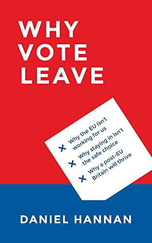 9781784977108: Why Vote Leave