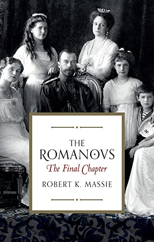 9781784979553: The Romanovs: The Final Chapter