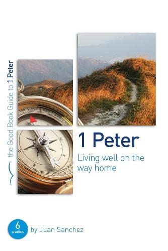 9781784980177: 1 Peter: Living well on the way home
