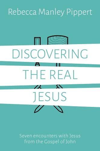 9781784980757: Discovering the Real Jesus: Seven encounters with Jesus from the Gospel of John