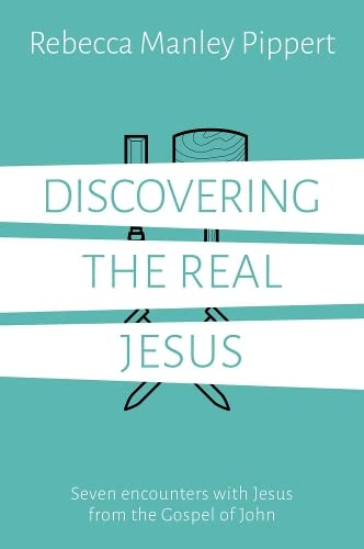 Discovering the Real Jesus: Pippert, Rebecca Manley