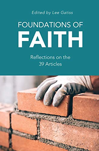 9781784983390: Foundations of Faith: Reflections on the 39 Articles