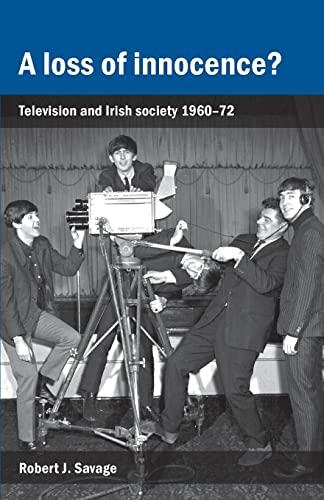 9781784991128: A Loss of Innocence?: Television and Irish Society, 1960-72