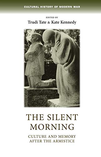 9781784991166: The Silent Morning (Cultural History of Modern War Mup)