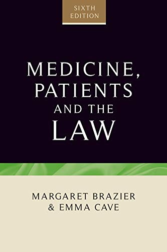 9781784991364: Medicine, Patients and the Law: Sixth edition (Contemporary Issues in Bioethics, Law and Medical Humanities)