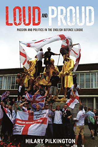 9781784992590: Loud and Proud: Passion and Politics in the English Defence League (New Ethnographies)
