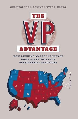 9781784993382: The VP Advantage: How running mates influence home state voting in presidential elections