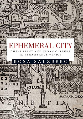 9781784993443: Ephemeral City: Cheap Print and Urban Culture in Renaissance Venice