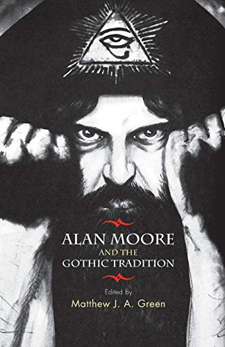 9781784993634: Alan Moore and the Gothic Tradition