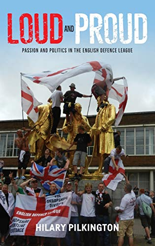 9781784994006: Loud and Proud: Passion and Politics in the English Defence League (New Ethnographies)