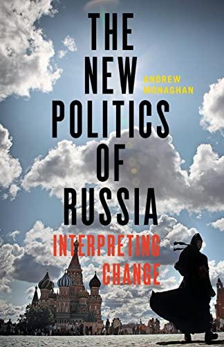 9781784994051: The New Politics of Russia: Interpreting Change