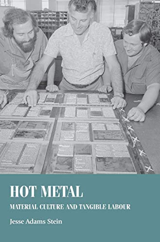 9781784994341: Hot Metal: Material Culture and Tangible Labour (Studies in Design & Material Culture)