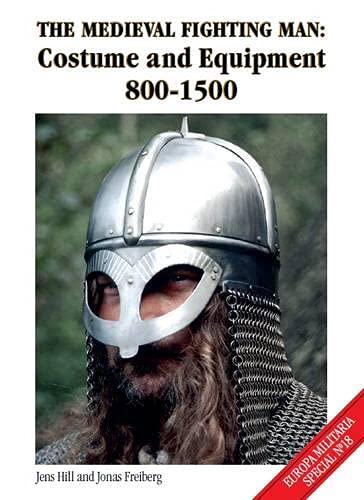 9781785000096: The Medieval Fighting Man - Europa Militaria Special No. 18: Costume and Equipment 800 - 1500
