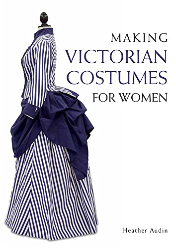 9781785000515: Making Victorian Costumes for Women