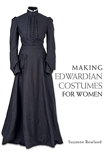 9781785001024: Making Edwardian Costumes for Women