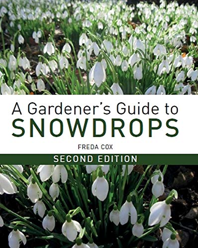 9781785004490: A Gardener's Guide to Snowdrops: Second Edition