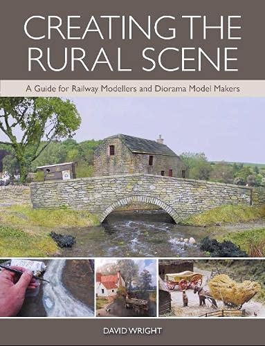 9781785005053: Creating the Rural Scene: A Guide for Railway Modellers and Diorama Model Makers