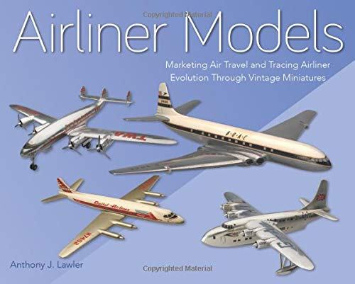 9781785006333: Airliner Models: Marketing Air Travel and Tracing Airliner Evolution Through Vintage Miniatures