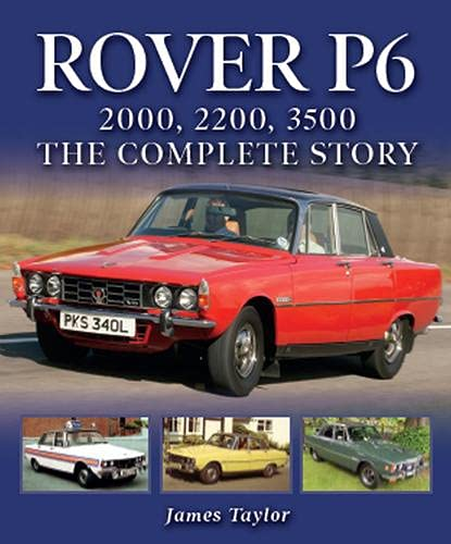 9781785007217: Rover P6: 2000, 2200, 3500: The Complete Story