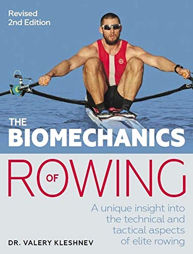 9781785007774: The Biomechanics of Rowing: A Unique Insight into the Technical and Tactical Aspects of Elite Rowing