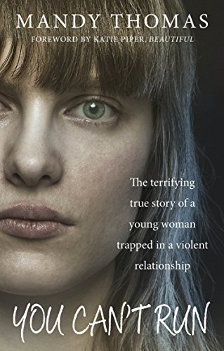 9781785030185: You Can't Run: The Terrifying True Story of a Young Woman Trapped in a Violent Relationship