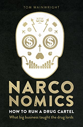 9781785030406: Narconomics: How To Run a Drug Cartel