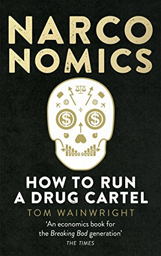 9781785030420: Narconomics: How To Run a Drug Cartel