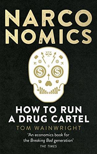 9781785030420: Narconomics: How To Run a Drug Cartel