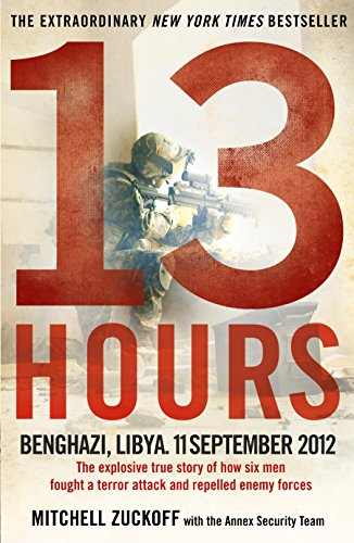 9781785030512: 13 Hours: The explosive true story of how six men fought a terror attack and repelled enemy forces