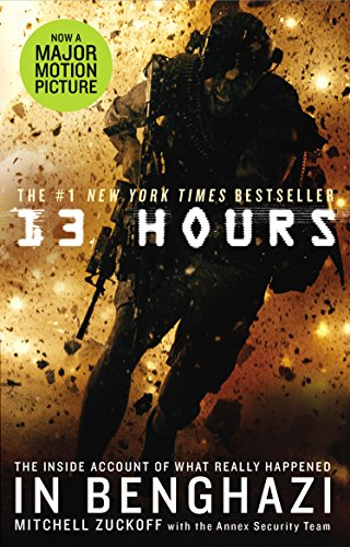 9781785030529: 13 Hours: The explosive inside story of how six men fought off the Benghazi terror attack