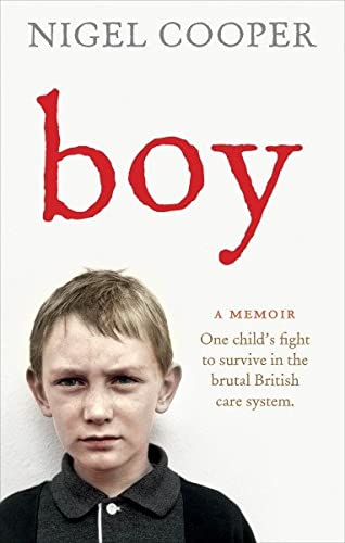 9781785030789: Boy: One Child's Fight to Survive in the Brutal British Care System