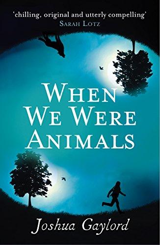 9781785030956: When We Were Animals