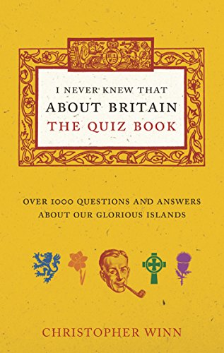 9781785031038: I Never Knew That About Britain: The Quiz Book: Over 1000 Questions and Answers About Our Glorious Isles