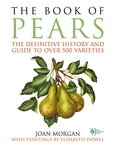 9781785031472: The Book of Pears: The Definitive History and Guide to Over 500 Varieties