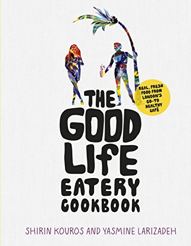 9781785031571: The Good Life Eatery Cookbook