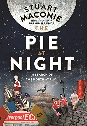 9781785031878: The Pie at Night: In Search of the North at Play