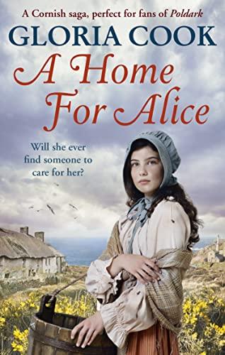 9781785032257: A Home for Alice: A gritty, heartwarming family saga for fans of Poldark