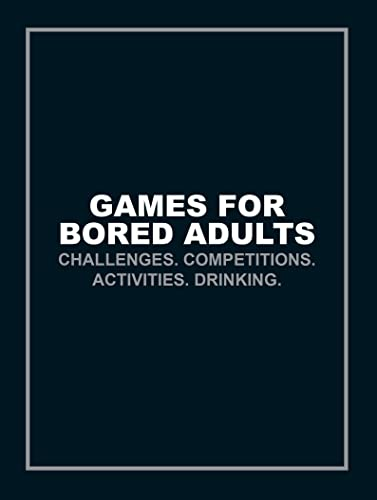 9781785033063: Games for Bored Adults: Challenges. Competitions. Activities. Drinking. (Quizzes & Games)