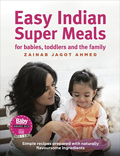9781785033452: Easy Indian Super Meals: For Babies, Toddlers and the Family