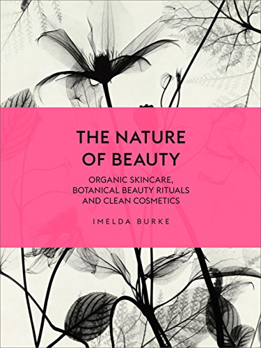 9781785033605: The Nature of Beauty: Organic Skincare, Botanical Beauty Rituals and Clean Cosmetics
