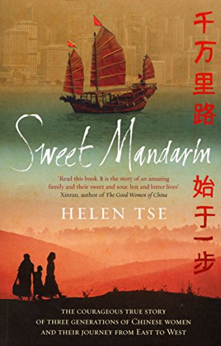 9781785033711: Sweet Mandarin: The Courageous True Story of Three Generations of Chinese Women and their Journey from East to West