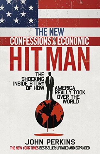 The New Confessions of an Economic Hitman: John Perkins