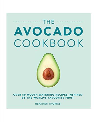 9781785033988: The Avocado Cookbook