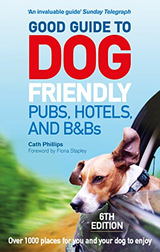 9781785034442: Good Guide to Dog Friendly Pubs, Hotels and B&Bs: 6th Edition