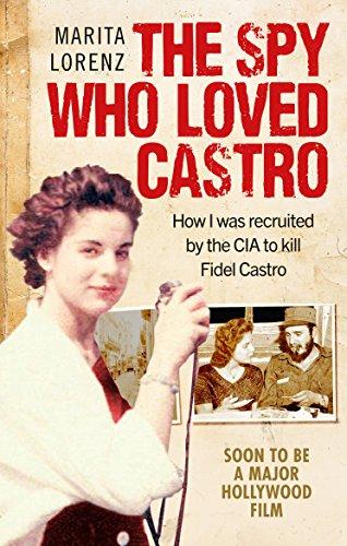 The Spy Who Loved Castro: How I: Marita Lorenz