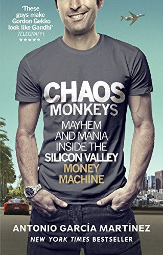 9781785036460: Chaos Monkeys: Inside the Silicon Valley Money Machine