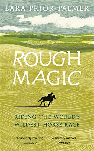 9781785038853: Rough Magic: Riding the world's wildest horse race. A Richard and Judy Book Club pick